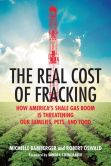 Book Cover Image. Title: The Real Cost of Fracking:  How America's Shale Gas Boom Is Threatening Our Families, Pets, and Food, Author: Michelle Bamberger