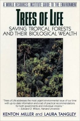 Trees of Life: Saving Tropical Forests and Their Biological Wealth
