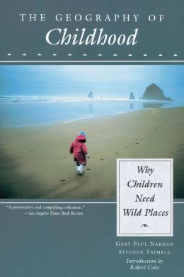 The Geography of Childhood : Why Children Need Wild Places