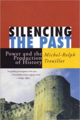 Silencing the Past: Power and the Production of History
