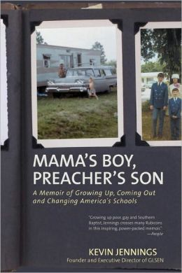 Mama's Boy, Preacher's Son: A Memoir of Growing Up, Coming Out, and Changing America's Schools