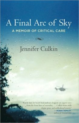 A Final Arc of Sky: A Memoir of Critical Care