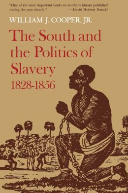 The South and the Politics of Slavery, 1828-1856