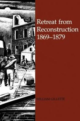 Retreat from Reconstruction: 1869-1879