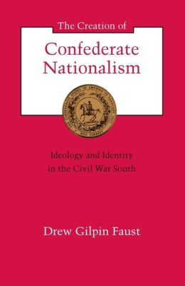 Creation Of Confederate Nationalism