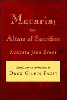 Macaria: Or Altars of Sacrifice