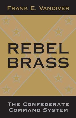 Rebel Brass: The Confederate Command System