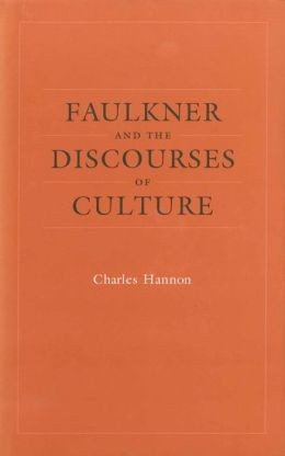 Faulkner and the Discourses of Culture