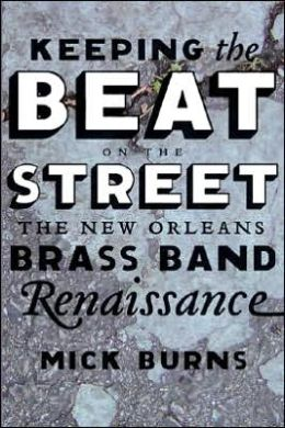 Keeping the Beat on the Street: The New Orleans Brass Band Renaissance
