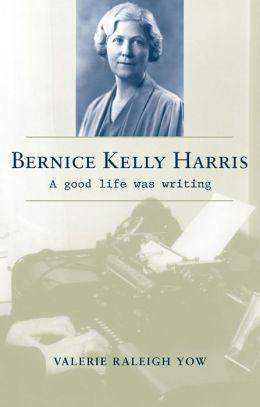 Bernice Kelly Harris: A Good Life Was Writing