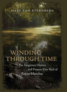 Winding through Time: The Forgotten History and Present-Day Peril of Bayou Manchac