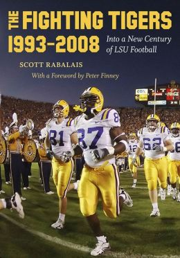 Fighting Tigers, 1993-2008: Into a New Century of LSU Football