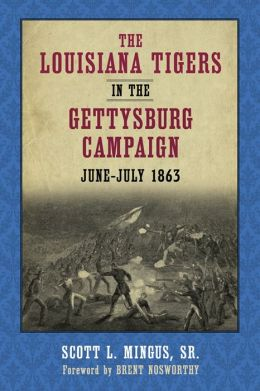 Louisiana Tigers in the Gettysburg Campaign, June-July 1863