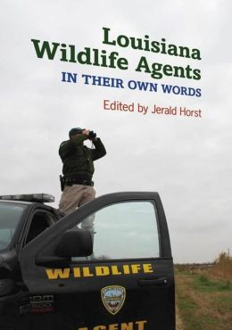 Louisiana Wildlife Agents: In Their Own Words