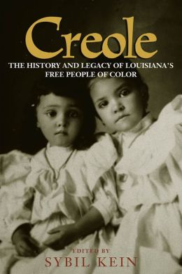 Creole: The History and Legacy of Louisiana's Free People of Color