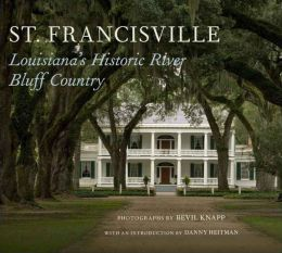 St. Francisville: Louisiana's Historic River Bluff Country