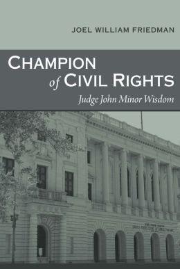 Champion of Civil Rights: Judge John Minor Wisdom