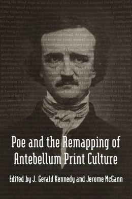 Poe and the Remapping of Antebellum Print Culture