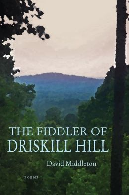 The Fiddler of Driskill Hill: Poems