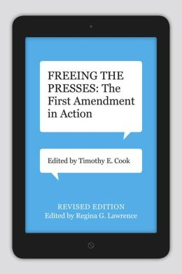 Freeing the Presses: The First Amendment in Action