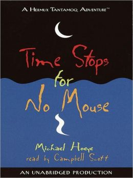 Time Stops for No Mouse: Hermux Tantamoq Adventure™ Series, Book 1