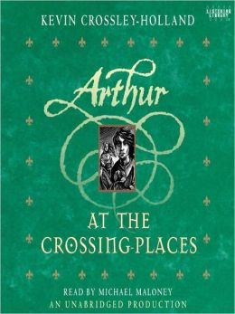 At the Crossing Places: The Arthur Trilogy, Book 2