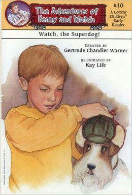 Watch, the Superdog! (The Adventures of Benny and Watch Series #10)