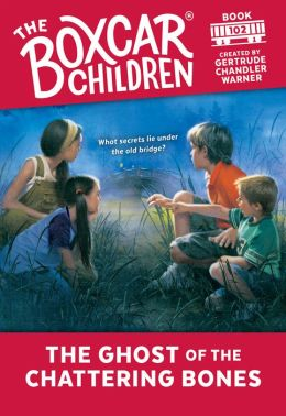 The Ghost of the Chattering Bones (The Boxcar Children Series #102)