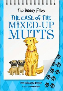 The Case of the Mixed Up Mutts (Buddy Files Series #2)
