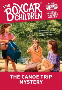 The Canoe Trip Mystery (The Boxcar Children Series #40)
