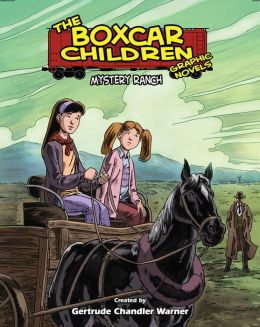 Mystery Ranch (The Boxcar Children Graphic Novels Series #4)