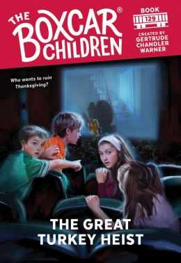 The Great Turkey Heist (The Boxcar Children Series #129)