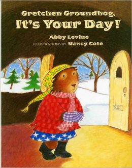 Gretchen Groundhog, It's Your Day!