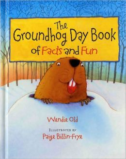The Groundhog Day Book of Facts and Fun