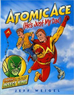 Atomic Ace: (He's Just My Dad)