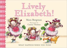 Lively Elizabeth!: What Happens When You Push