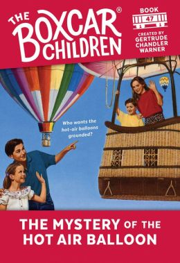 The Mystery of the Hot Air Balloon (The Boxcar Children Series #47)