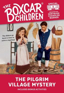 The Pilgrim Village Mystery (The Boxcar Children Special Series #5)