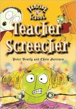 Vampire School: Teacher Screecher (Book 4)