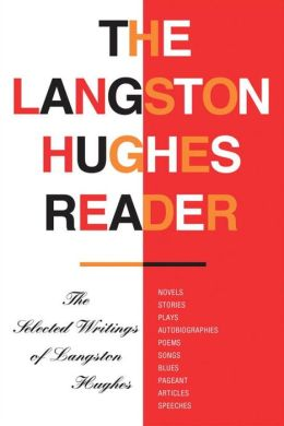 The Langston Hughes Reader: The Selected Writings of Langston Hughes