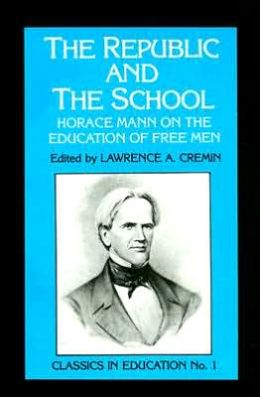 Republic and the School: Horace Mann on the Education of Free Men, no.1