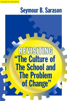 Revisiting The Culture of the School and the Problem of Change