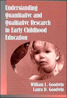 Understanding Qualitative and Quantitative Research in Early Childhood Education
