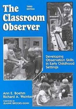 Classroom Observer: Developing Observation Skills in Early Childhood Settings, 3rd Ed.