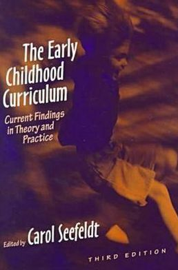The Early Childhood Curriculum: Current Findings in Theory and Practice, Third Edition