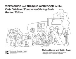Video Guide and Training Workbook for Early Childhood Enironment Rating Scale, Revised Edition