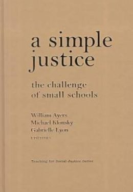 Simple Justice: The Challenge for Small Schools