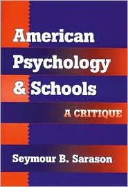 American Psychology and Schools: A Critique