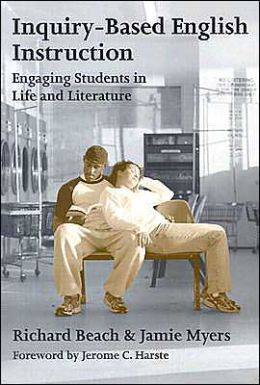 Inquiry-Based English Instruction: Engaging Students in Life and Literature