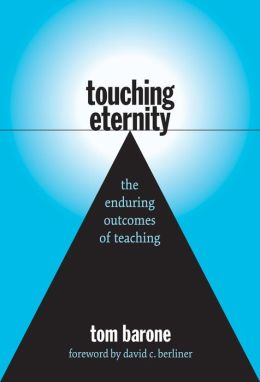 Touching Eternity: The Enduring Outcomes of Teaching